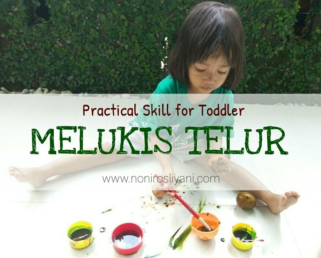 Practical Skill for Toddler: Menghias Telur