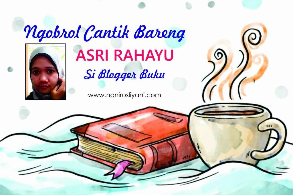 Ngobrol Cantik Bareng Asri Rahayu, Si Blogger Buku