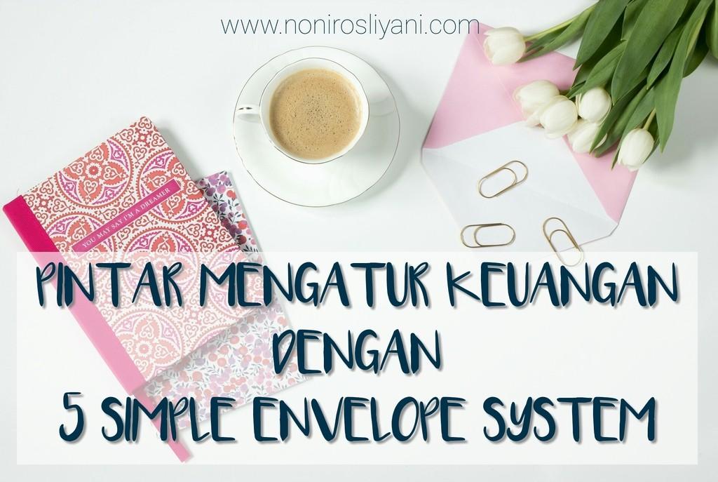 Pintar Mengatur Keuangan dengan 5 Simple Envelope System