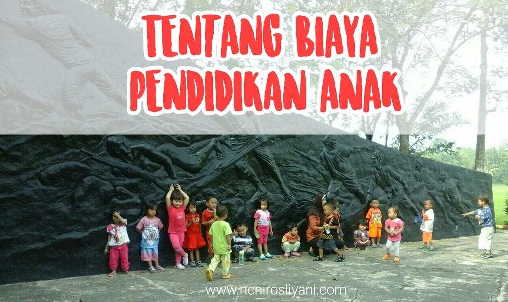 Tentang Biaya Pendidikan Anak