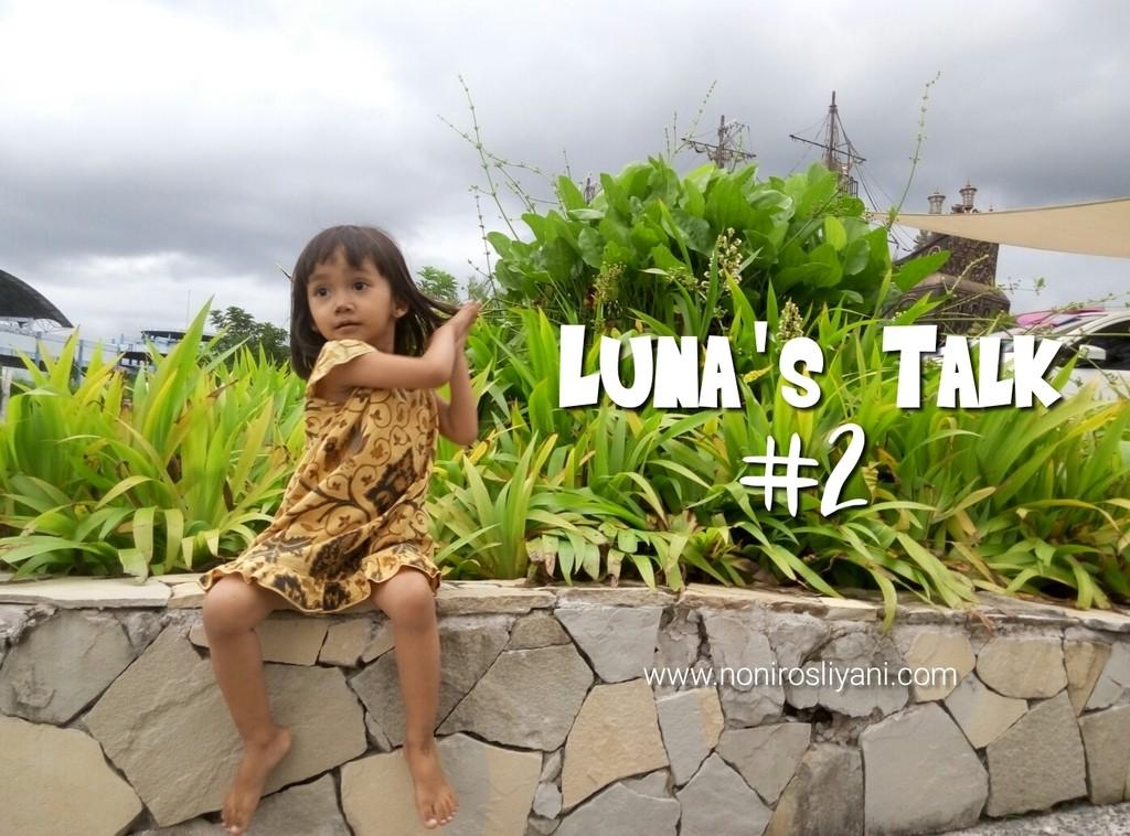 Luna's Talk #2
