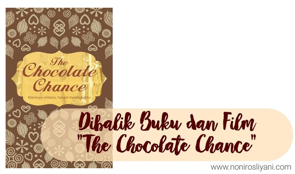 "Dibalik Buku dan Film ""The Chocolate Chance"""