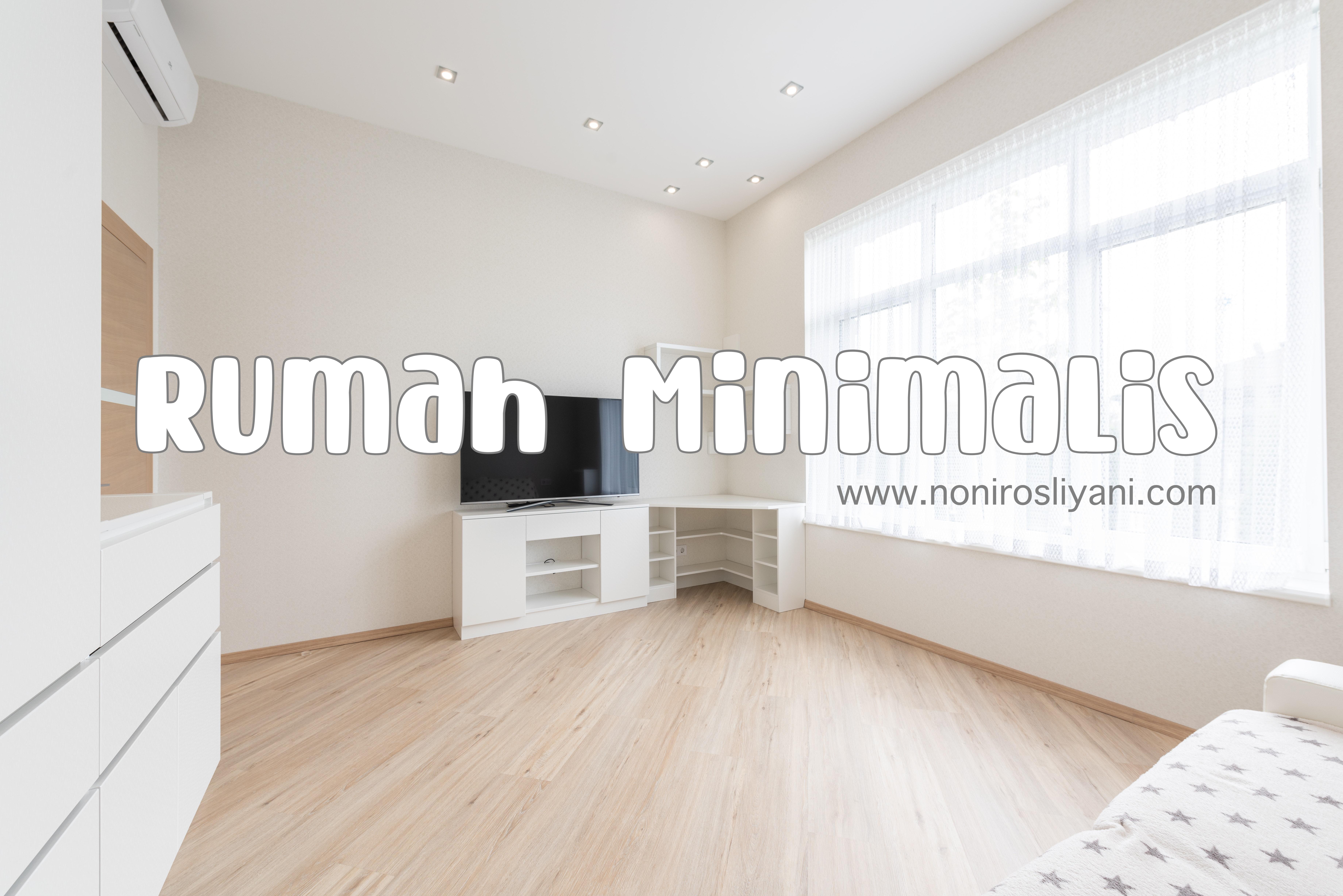 Cara mewujudkan rumah minimalis